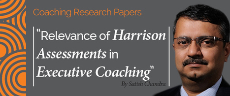 Research Paper: Relevance of Harrison Assessments in Executive Coaching | Executive Coaching and Mentoring | Scoop.it