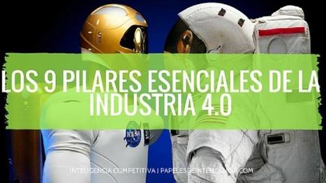 Los 9 pilares tecnológicos de la Industria 4.0 | Re-Ingeniería de Aprendizajes | Scoop.it