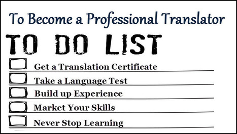 Become a Professional Translator in 5 Easy Steps | Translations | Scoop.it