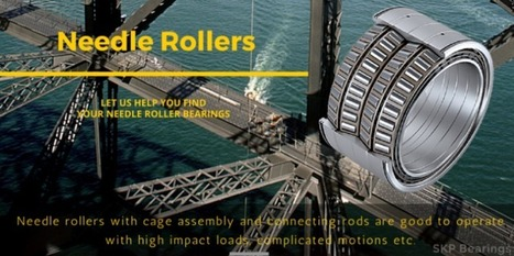 Most popular types of needle rollers and their characteristics | Rollers and bearings manufacturers and exporters | Scoop.it