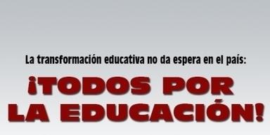 La transformación educativa no da espera en el país: Todos por la educación   Educación apoyada en TIC   Scoop.it