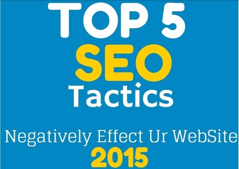 SEO Tactics Which Will Negatively Affect Your Business | Seo | Scoop.it