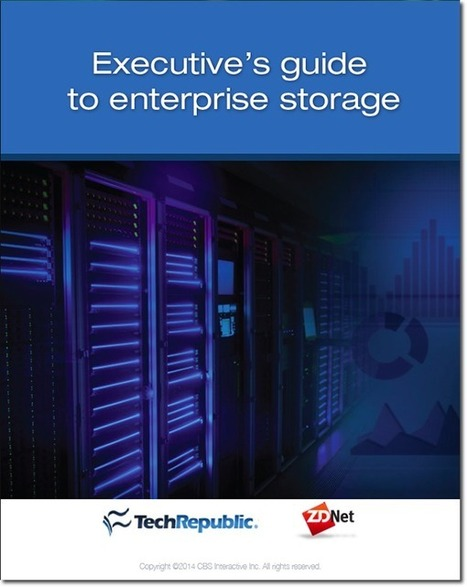 Executive's guide to enterprise storage   ZDNet   Social Media   Scoop.it