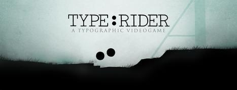 Type:Rider, un jeu vidéo typographique – Le jeu | ARTE | Remue-méninges FLE | Scoop.it