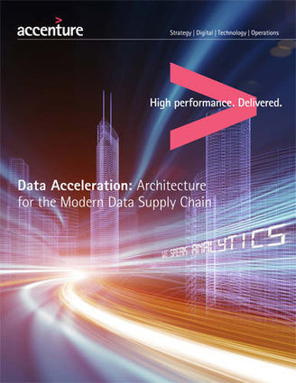 Data Acceleration: Architecture for the Modern Data Supply Chain - Accenture | Strategy and Competitive Intelligence by Bonnie Hohhof | Scoop.it