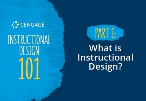 Instructional Design 101 Part 1: What is Instructional Design? - The Cengage Learning Blog | Educación y TIC | Scoop.it