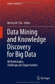 Data Mining and Knowledge Discovery for Big Data - Free eBook Share | morteza | Scoop.it