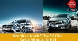 Mercedes to launch A-Class & B-Class Special Editions on June 24 | News and Update Mercedes-Benz | Upcomming Cars Specifications and Features | Scoop.it