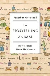 The Storytelling Animal: 4 questions for Jonathan Gottschall | Story and Narrative | Scoop.it