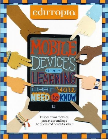 Guía de Edutopia en español para iniciarse en el uso de dispositivos móviles para el aprendizaje | De interés educativo | Scoop.it