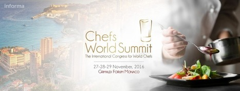 Le Chefs World Summit réunira les plus grands Chefs en Novembre prochain à Monaco | Gastronomie Française 2.0 | Scoop.it