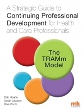 A Strategic Guide to Continuing Professional Development for Health and Care Professionals: The TRAMm Model - Reference - Books - M&K Update | TRAMmCPD | Scoop.it