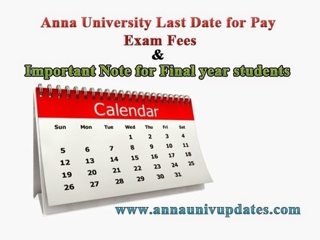 Anna University Last Date For Pay April May 2015 Exam Fees ~ Anna University April May June 2015 Time table- Auupdates | Anna UNiversity Updates | Scoop.it