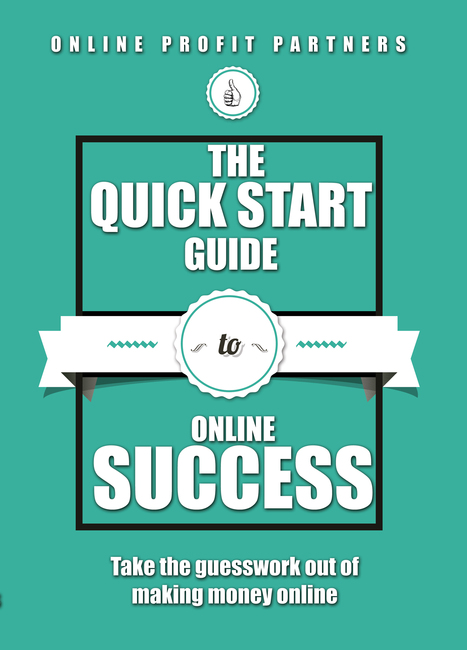 The Quick Start Guide to Online Success by Clint Crosby | Online Business Success | Scoop.it