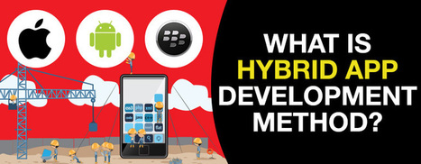 Know how hybrid app development method can benefit your business | iphone apps development melbourne | Scoop.it
