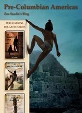 Pre-Columbian Americas - Zoe Saadia's Blog | LEGADO AZTECA | Scoop.it