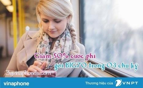 Vinaphone giảm 50% cước phí gói BIG70 trong 3 tháng | Trao đổi | Scoop.it