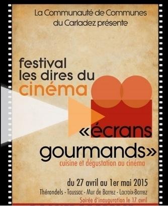 Festival du Cinéma «Ecrans Gourmands» | du 27 avril au 1er mai 2015 | Carladez - Aveyron | Scoop.it