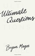 "Review of Bryan Magee's, ""Ultimate Questions"" 