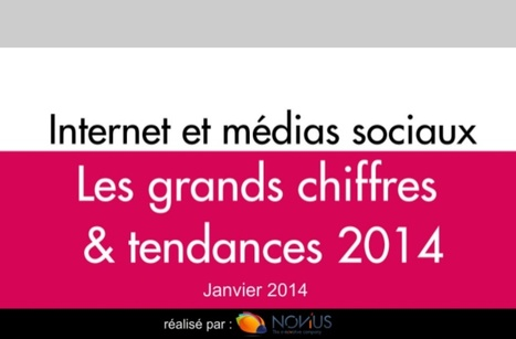 Internet et médias sociaux : les grands chiffres et tendances 2014 (par Novius) | Sociologie du numérique et Humanité technologique | Scoop.it