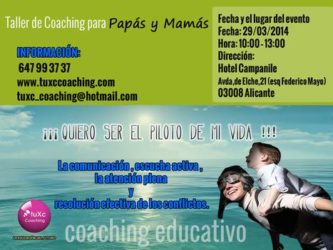 Taller de Coaching para Papás y Mamás... #tuxccoaching | La educación del futuro | Scoop.it