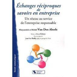 Réseaux d'échanges réciproques de savoirs en entreprise - Bloc-Notes de Bertrand Duperrin | Pédagogie et innovation pédagogique | Scoop.it