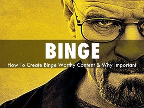 Is Your Content So Good Its Binge-able? via  @HaikuDeck | Curation Revolution | Scoop.it