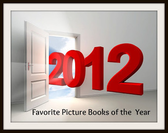 Kid Lit Frenzy: Favorite Picture Books of 2012 | Early Years Education | Scoop.it