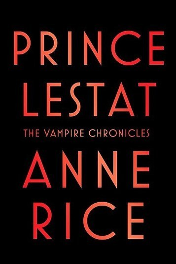 'Prince Lestat': Put a stake in the heart of Anne Rice's latest tale of vampires - Pittsburgh Post Gazette | Hammer Horror Podcast | Scoop.it
