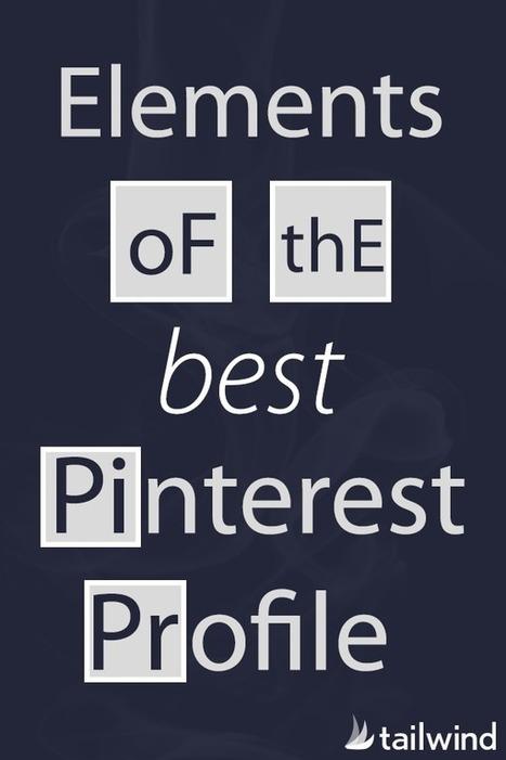 Elements Of The Best Pinterest Profile | Pinterest marketing | Scoop.it