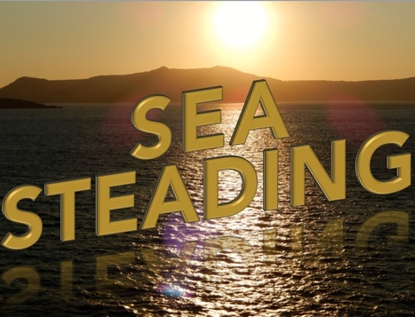 Seasteading: Some Problems on the way to Castle Sovereign | Looking Forward: Creating the Future | Scoop.it