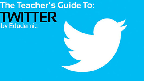The Teacher's Guide To Twitter - Edudemic | Thinking Education | Scoop.it