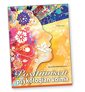 Positiivisen psykologian voima   Lifelong learning & learning models   Scoop.it