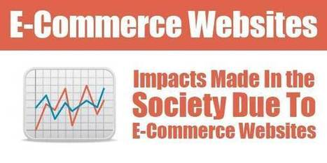 Impacts Made In The Society Due To E-Commerce Websites | EXEIdeas | Scoop.it