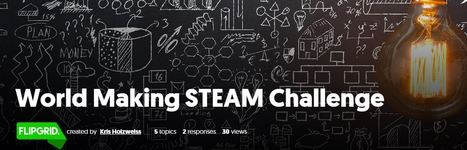World Making STEAM Challenge via Kristina Holzweiss @lieberrian | Into the Driver's Seat | Scoop.it