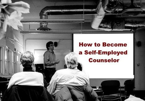 How to Become a Self-Employed Counselor | Takis Athanassiou | Leadership Initiative | Scoop.it
