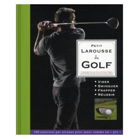 Petit Larousse du Golf | Le Meilleur du Golf | Le Meilleur du Golf | Scoop.it