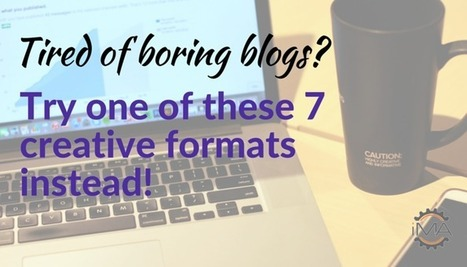 7 Creative Blog Formats to Keep Your Readers Engaged | Entrepreneurial Passion | Scoop.it