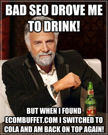 The Most Interesting Man In The World And SEO | SEO Tips, Advice, Help | Scoop.it