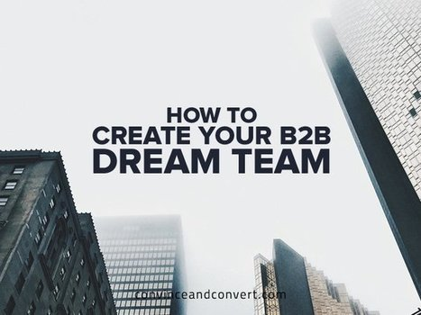 How to Create Your B2B Dream Team | CLOVER ENTERPRISES ''THE ENTERTAINMENT OF CHOICE'' | Scoop.it