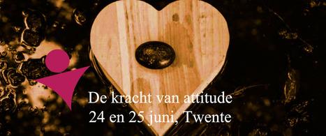 Partner bericht - De kracht van attitude, 24 en 25 juni 2016, Twente - Vrouw en haar Netwerk | Vrouw en haar Netwerk | Scoop.it