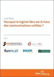 Livre blanc communications unifiées avec des logiciels libres | open source | Scoop.it