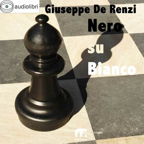 Nero su Bianco - Audiolibro • Mnamon Editore | Mnamon su scoop | Scoop.it