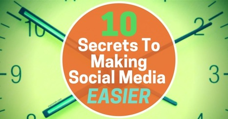 10 Secrets To Making Your Social Media Marketing Much Easier | Social Media Latest Trends | Scoop.it