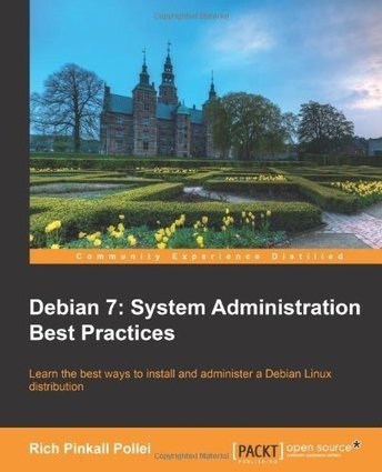 Debian 7: System Administration Best Practices | Linux Servers Performance and Uptime Management | Scoop.it