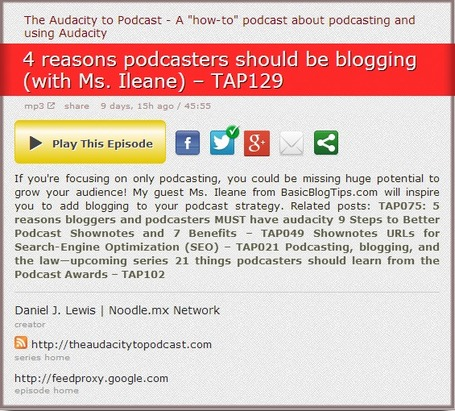 4 Reasons Podcasters Should be Blogging (with Ms. Ileane) – TAP129 | Podcasts | Scoop.it