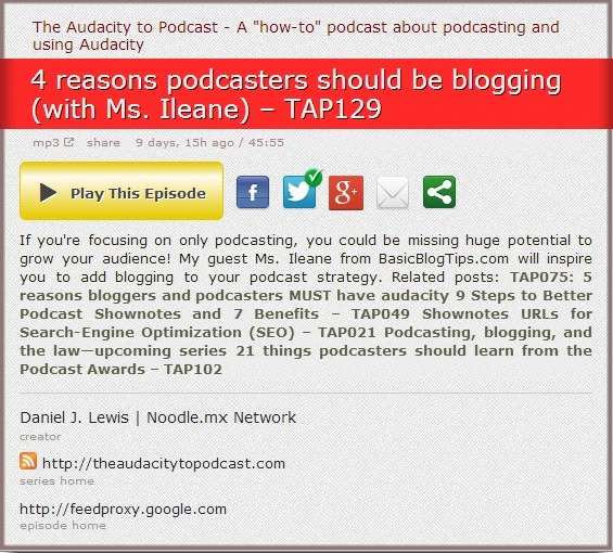 4 Reasons Podcasters Should be Blogging (with Ms. Ileane) - TAP129