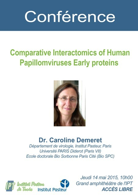 Conférence : Comparative Interactomics of Human Papillomaviruses Early proteins, jeudi 14 mai 2015 à 10h00 à l'IPT.   Institut Pasteur de Tunis-معهد باستور تونس   Scoop.it