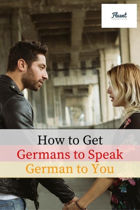 How To Get Germans to Speak German To You | Learn to speak German | Scoop.it