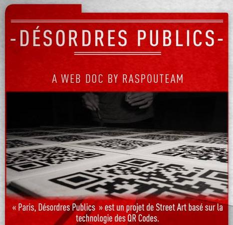 « Paris, Désordres Publics » A web doc by RaspouTeam | QRart | Scoop.it